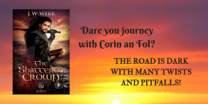 Dare you journey with Corin an Fol- The road is dark with many twists and pitfalls!